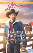 Courting The Cowboy (Mills & Boon Love Inspired) (Cowboys of Cedar Ridge, Book 1)