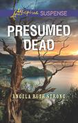 Presumed Dead (Mills & Boon Love Inspired Suspense)