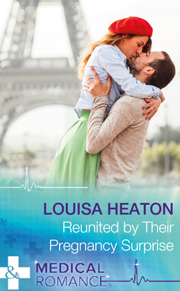 Reunited By Their Pregnancy Surprise (Mills & Boon Medical)