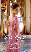 The Wallflower Duchess (Mills & Boon Historical)