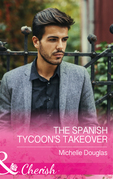 The Spanish Tycoon's Takeover (Mills & Boon Cherish)