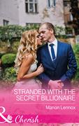 Stranded With The Secret Billionaire (Mills & Boon Cherish)