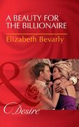A Beauty For The Billionaire (Mills & Boon Desire) (Accidental Heirs, Book 4)