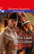 The Last Mccullen (Mills & Boon Intrigue) (The Heroes of Horseshoe Creek, Book 6)