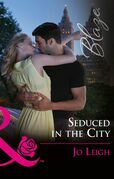 Seduced In The City (Mills & Boon Blaze) (NYC Bachelors, Book 3)