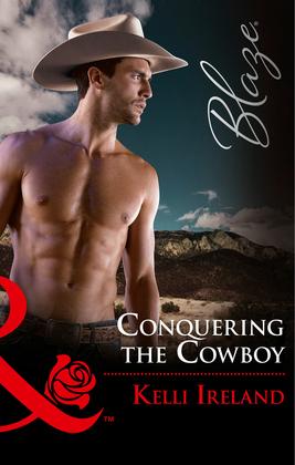 Conquering The Cowboy (Mills & Boon Blaze)