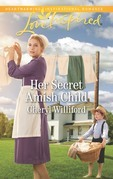 Her Secret Amish Child (Mills & Boon Love Inspired) (Pinecraft Homecomings, Book 1)