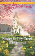 Easter In Dry Creek (Mills & Boon Love Inspired) (Dry Creek, Book 17)