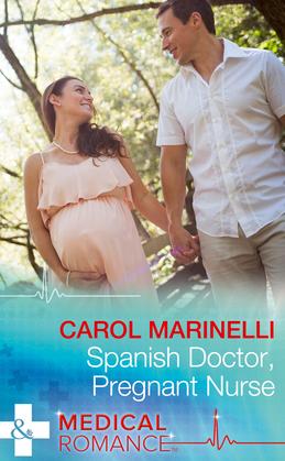 Spanish Doctor, Pregnant Nurse (Mills & Boon Medical)