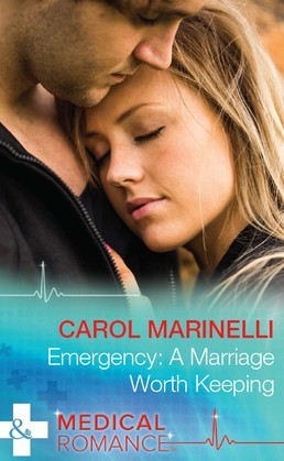 Emergency: A Marriage Worth Keeping (Mills & Boon Medical)