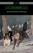 The Call of the Wild and White Fang (Illustrated by Philip R. Goodwin and Charles Livingston Bull)