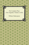 The Complete Plays (The Tragedies: Volume I of III)