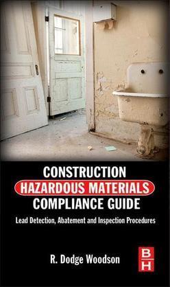 Construction Hazardous Materials Compliance Guide: Lead Detection, Abatement and Inspection Procedures