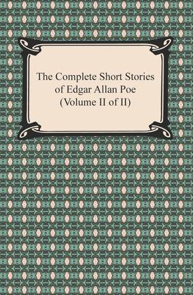 The Complete Short Stories of Edgar Allan Poe (Volume II of II)