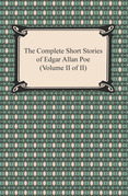 The Complete Short Stories of Edgar Allan Poe (Volume II of II)