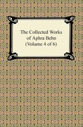 The Collected Works of Aphra Behn (Volume 4 of 6)