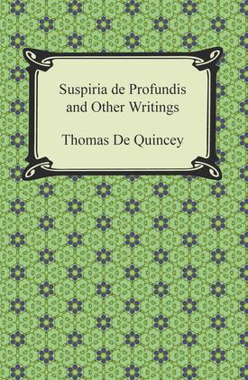 Suspiria de Profundis and Other Writings
