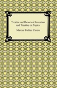 Treatise on Rhetorical Invention and Treatise on Topics