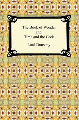 The Book of Wonder and Time and the Gods