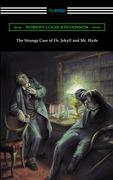 The Strange Case of Dr. Jekyll and Mr. Hyde (Illustrated by Edmund J. Sullivan)