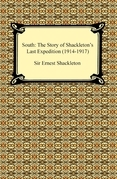 South: The Story of Shackleton's Last Expedition (1914-1917)