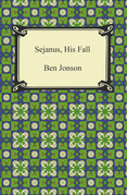 Sejanus, His Fall
