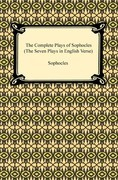 The Complete Plays of Sophocles (The Seven Plays in English Verse)