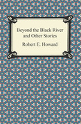 Beyond the Black River and Other Stories