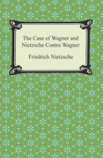 The Case of Wagner and Nietzsche Contra Wagner