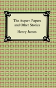 The Aspern Papers and Other Stories
