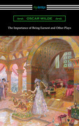 The Importance of Being Earnest and Other Plays