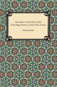 The Quest of the Holy Grail (The High History of the Holy Graal)