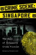 Crime Scene: Singapore: The Best of Singapore Crime Fiction