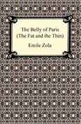 The Belly of Paris; Or, The Fat and The Thin (Le Ventre de Paris)
