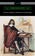 Discourse on Method and Meditations of First Philosophy (Translated by Elizabeth S. Haldane with an Introduction by A. D. Lindsay)