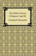 The Will to Power (Volumes I and II)