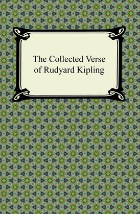 The Collected Verse of Rudyard Kipling