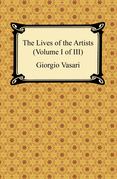 The Lives of the Artists (Volume I of III)