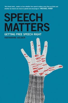 Speech Matters: Getting Free Speech Right