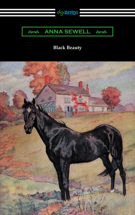 Black Beauty (Illustrated by Robert L. Dickey)