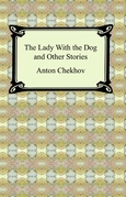 The Lady With the Dog and Other Stories