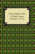 The Complete Tales of Henry James (Volume 7 of 12)