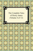 The Complete Tales of Henry James (Volume 4 of 12)