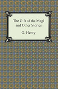 The Gift of the Magi and Other Short Stories