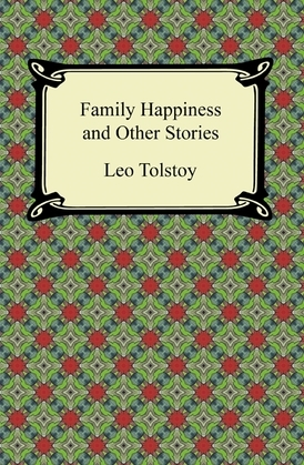 Family Happiness and Other Stories