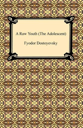 A Raw Youth (The Adolescent)
