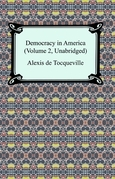 Democracy in America (Volume 2, Unabridged)