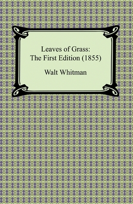 Leaves of Grass: The First Edition (1855)