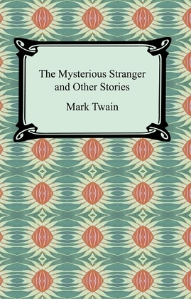 The Mysterious Stranger and Other Stories