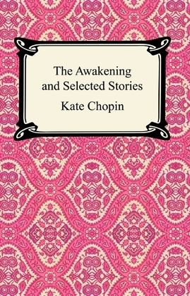 The Awakening and Selected Stories